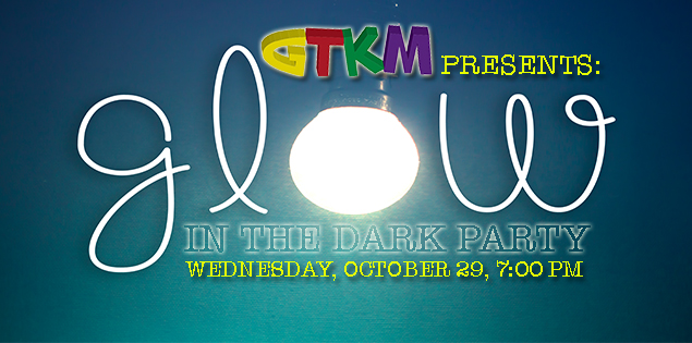 GTKM Glow in the Dark Party